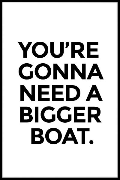 Bigger Boat Poster