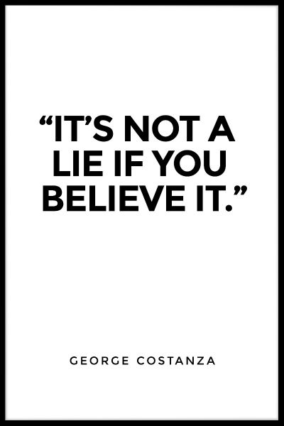 It's Not A Lie Poster