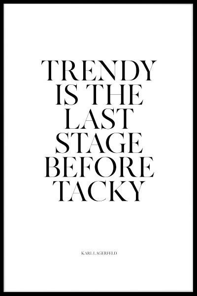 Trendy Is The Last Stage Poster