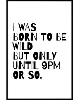 I Was Born To Be Wild Until Poster